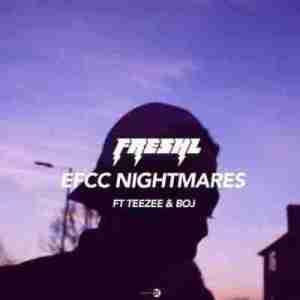 FreshL - EFCC Nightmares Ft. Teezee & Boj